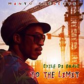 To The Limit by Exile Di Brave