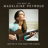 Keep Me In Your Heart For A While: The Best Of Madeleine Peyroux de Madeleine Peyroux