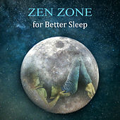Zen Zone for Better Sleep: Healing Sounds for Trouble Sleeping, Treatment of Insomnia, Dreaming Time, Natural Sleep Aid by Various Artists