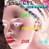 Girl Named Pat (Vybz Remix) by Str8wyz