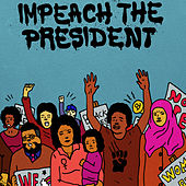 Impeach the President by The Sure Fire Soul Ensemble