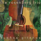 Suenos Gitanos by The Rosenberg Trio