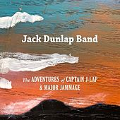 The Adventures of Captain J-Lap & Major Jammage by Jack Dunlap Band