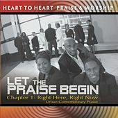 Let the Praise Begin, Ch. 1: Right Here Right Now (Urban Contemporary Praise) de Heart to Heart Praise