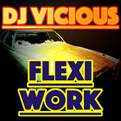 Flexiwork by DJ Vicious