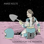Looking for the Answers by Aimee Nolte