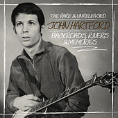 Backroads, Rivers & Memories: The Rare & Unreleased John Hartford by John Hartford