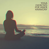 Yoga Exercises for Inner Harmony: 15 New Age Nature & Cosmic Melodies for Pure Meditation Experience by Lullabies for Deep Meditation