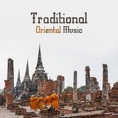 Traditional Oriental Music: Chinese, Hindu, Mongolian, Arabic, Buddhist, Afghan, Indonesian, Turkmen, Shamanic, Oriental and Asian Tunes by Asian Traditional Music