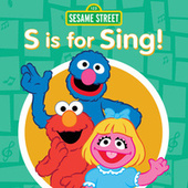 S Is for Sing! by Sesame Street