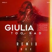 Too Bad (DUX Remix) von Giulia Be