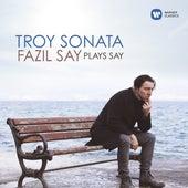 Troy Sonata - Fazil Say Plays Say - Troy Sonata, Op. 78: V. Helen, Love by Fazil Say