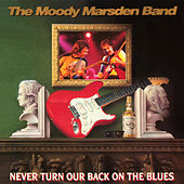 Never Turn Our Back On the Blues (Live) de The Moody Marsden Band