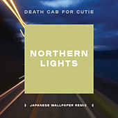 Northern Lights (Japanese Wallpaper Remix) von Death Cab For Cutie
