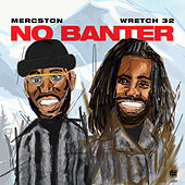 No Banter (feat. Wretch 32) de Mercston