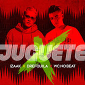 Juguete (feat. DrefQuila & WC no Beat) de iZaak
