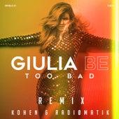 Too Bad (Kohen & RADIØMATIK Remix) by Giulia Be