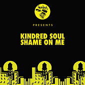 Shame On Me de Kindred Soul