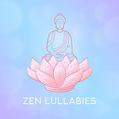 Zen Lullabies: Music for Sleep, Deep Meditation and Complete Relaxation von Lullabies for Deep Meditation