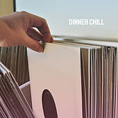 Dinner Chill by Various Artists