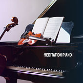Meditation Piano by Various Artists
