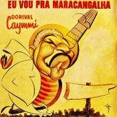 Eu Vou Pra Maracangalha (Remastered) de Dori Caymmi