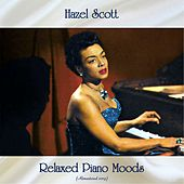 Relaxed Piano Moods (Remastered 2019) by Hazel Scott