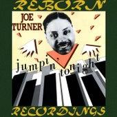 Jumpin' Tonight (HD Remastered) von Big Joe Turner