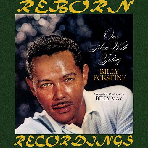 Once More with Feeling (HD Remastered) van Billy Eckstine