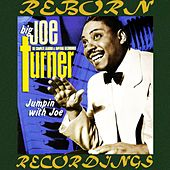 Jumpin' with Joe, The Complete Aladdin And Imperial Recordings (HD Remastered) by Big Joe Turner