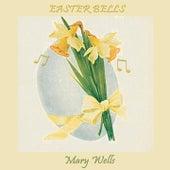 Easter Bells von Mary Wells