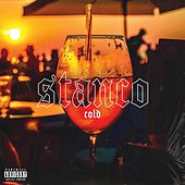 Stanco by Cold