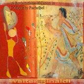 16 Revisitations of Canon in D Major by Pachelbel de Walter Rinaldi