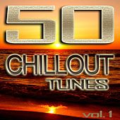 50 Chillout Tunes, Vol. 1 - Best of Ibiza Beach House Trance Summer Café Lounge & Ambient Classics by Various Artists