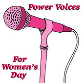 Power Voices For Women's Day by Various Artists
