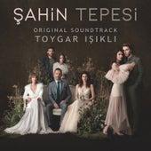 Şahin Tepesi (Original Soundtrack) by Toygar Işıklı