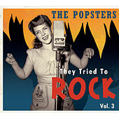 The Popsters - They Tried to Rock, Vol. 3 by Various Artists