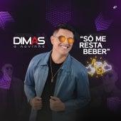 Só Me Resta Beber (Ao Vivo) de Dimas Novais