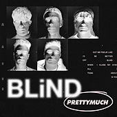 Blind (Acoustic) by PRETTYMUCH