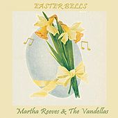 Easter Bells von Martha and the Vandellas
