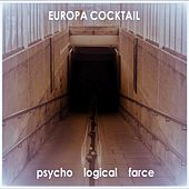 Psycho Logical Farce by Europa Cocktail