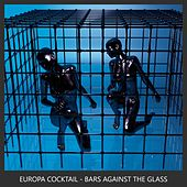 Bars Against the Glass by Europa Cocktail