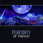 Placidity of Fantasy – 30 Serenity Sound for Dreaming, Immerse in Relief, Natural Tranquility, Stress & Insomnia Free by Deep Sleep Music Academy