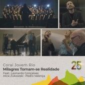 Milagres Tornam-se Realidade: 25 Anos by Coral Jovem do Rio
