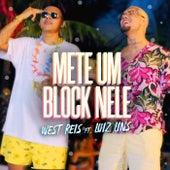 Mete um Block Nele by West Reis