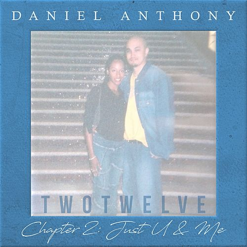 Twotwelve, Chapter 2: Just U & Me by Daniel Anthony