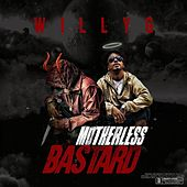 Motherless Bastard von Willy G