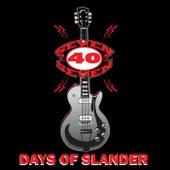 Days of Slander by Seven 40 Seven