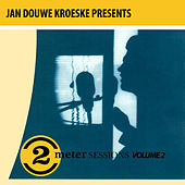 Jan Douwe Kroeske presents: 2 Meter Sessions, Vol. 2 by Various Artists