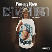 East Oakland Legend by Philthy Rich